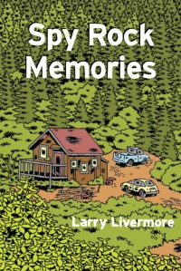 Spy Rock Memories, Larry Livermore, released by Don Giovanni Records, 2013.